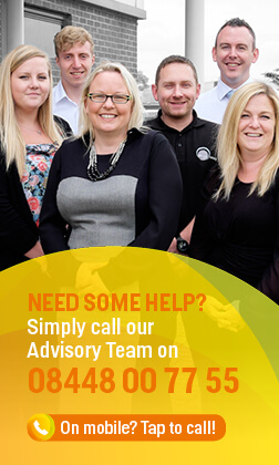 Need some help? Simply call our Advisory Team on 08448 00 77 55